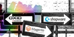 Vergleich Onlineshop Systeme Shopware, OXID oder Magento?